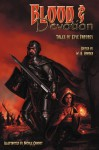 Blood & Devotion: Tales of Epic Fantasy - W.H. Horner, David B. Coe, Jay Lake, James Maxey, William Jones, Gerard Houarner, Nicole Cardiff, Aliette de Bodard, R.W. Day, K. L. Van der Veer, Peter Andrew Smith, Ian McHugh