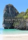 The Ultimate Guide to Koh Phi Phi Thailand - Elaina Hall, Justin Hall
