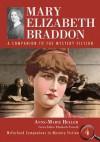 Mary Elizabeth Braddon: A Companion to the Mystery Fiction - Anne-Marie Beller, Elizabeth Foxwell