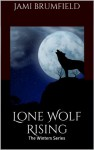 Lone Wolf Rising (Book 1 of the Winters Family Saga) - Jami Brumfield