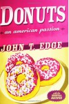 Donuts: An American Passion - John T. Edge