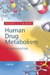 Human Drug Metabolism: An Introduction - Michael Coleman