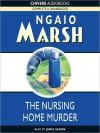 The Nursing Home Murder (MP3 Book) - Ngaio Marsh, James Saxon
