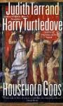Household Gods - Harry Turtledove, Judith Tarr