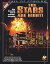 The Stars Are Right! - Nine Disturbing Tales of Mankind's Corruption (Call of Cthulhu Roleplaying) - William Jones, Richard Watts, John Tynes, Andre Bishop, Fred Behrendt, Gary Sumpter, Kevin Ross, David Conyers, Steve Hatherley