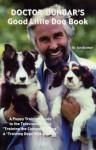 Doctor Dunbar's Good Little Dog Book - Ian Dunbar