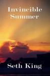 Invincible Summer - Seth King