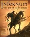 Infernum: The Art of Jason Engle - Jason Engle