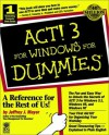 ACT! 3 For Windows For Dummies (For Dummies (Computer/Tech)) - Jeffrey J. Mayer