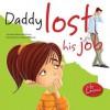 Daddy Lost His Job - Jennifer Moore-Mallinos
