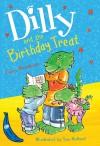 Dilly and the Birthday Treat - Tony Bradman, Susan Hellard