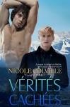 """Vérités Cachées (Série """"Caché"""" - Tome 1) (French Edition) - Nicole Colville, Kellie Dennis Book Cover by Design, Bénédicte Girault"""