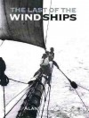 The Last of the Wind Ships - Alan Villiers