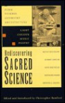 Rediscovering Sacred Science - Christopher Bamford, Keith Critchlow, Anne Macaulay