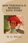 Ann Veronica-A Modern Love Story - H. G. Wells