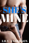 She's Mine (Book 2): A tale of forced submission and obsession (She's Mine Series) - Lily Anderson