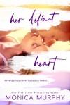 Her Defiant Heart (Damaged Hearts #1) - Monica Murphy