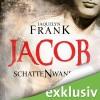 Jacob (Schattenwandler 1) - Jacquelyn Frank, Tanja Geke, Audible GmbH