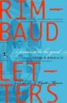 I Promise to Be Good: The Letters of Arthur Rimbaud - Arthur Rimbaud, Wyatt Alexander Mason