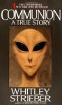 Communion: A True Story - Whitley Strieber