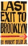 Last Exit To Brooklyn - Hubert Selby Jr., Gilbert Sorrentino