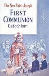 Saint Joseph First Communion Catechism (No. 0) - Bennet Kelley