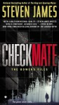 Checkmate: The Bowers Files - Steven James