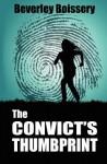 The Convict's Thumbprint - Beverley Boissery