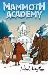 Mammoth Academy - Neal Layton