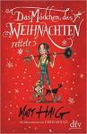 Das Mädchen, das Weihnachten rettete: Roman - Matt Haig, Chris Mould, Sophie Zeitz-Ventura