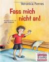 Fass Mich Nicht An! - Veronica Ferres, Julia Ginsbach
