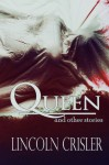 Queen and Other Stories - Lincoln Crisler