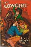 Cowgirl Romances #11: Love Is Where You Find It - Fight For Your Love - Honeymoon Range - and many other heart-warming thrillers of ranch and range! - Jerry Iger, Jerry Iger, Maurice Whitman, Pete Morisi, J. F. Byrne