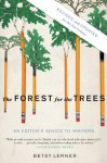 The Forest for the Trees (Revised and Updated): An Editor's Advice to Writers - Betsy Lerner