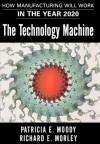 The Technology Machine - Patricia E. Moody, Richard E. Morley