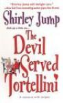 The Devil Served Tortellini - Shirley Jump, Shirley Kawa-Jump