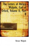 The Letters of Horace Walpole, Earl of Orford, Volume II, Part B - Horace Walpole