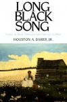 Long Black Song: Essays in Black American Literature and Culture - Houston A. Baker Jr.