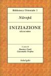 Iniziazione: Kalacakra - Nāropā, Raniero Gnoli, Giacomella Orofino