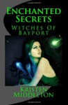 Enchanted Secrets - Kristen Middleton