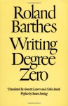 Writing Degree Zero - Roland Barthes, Susan Sontag, Annette Lavers