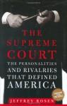 The Supreme Court: The Personalities and Rivalries That Defined America - Thirteen/WNET, PBS Staff, WNET, Thirteen, Jeffrey Rosen