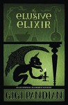 The Elusive Elixir (An Accidental Alchemist Mystery) - Gigi Pandian
