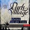Dark Village 4 - Zurück von den Toten - Kjetil Johnsen, Jade Nordlicht, Anne Bubenzer, Dagmar Lendt