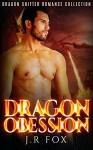Romance: Dragon Obsession (MM Gay Mpreg Romance) (7-Book Dragon Shifter Paranormal Short Story Collection) - J.R Fox, C.J Starkey, Mpreg