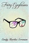 Fairy Eyeglasses (Fairy Senses Book 1) - Emily Martha Sorensen