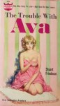 Trouble With Ava - Stuart Friedman
