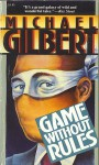 Game Without Rules - Michael Gilbert