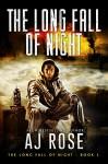 The Long Fall of Night - AJ Rose