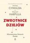 Zwrotnice dziejów. Alternatywne historie Polski - Wojciech Harpula, Andrzej Chwalba